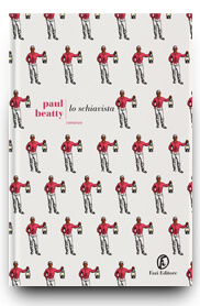 lo schiavista di Paul Beatty