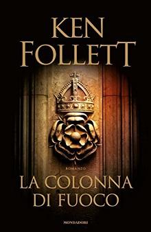 la colonna di fuoco - Ken Follett