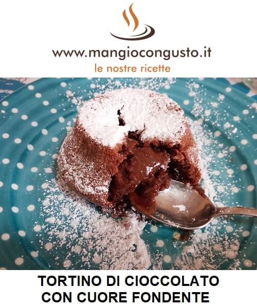 tortino di cioccolato con cuore fondente