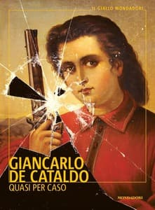 Quasi per caso di Giancarlo de Cataldo